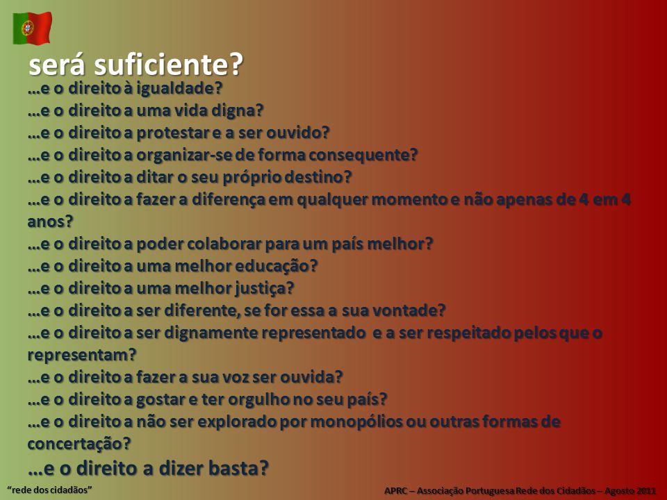 APRC – Associação Portuguesa Rede dos Cidadãos – Agosto 2011 rede dos cidadãos será suficiente.
