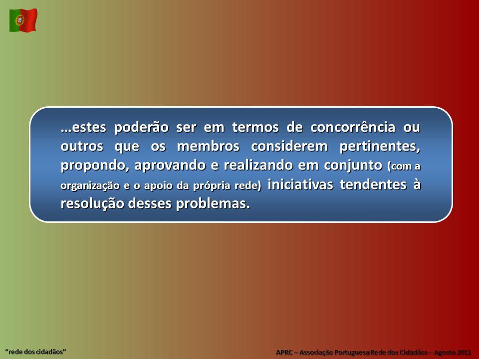 """APRC – Associação Portuguesa Rede dos Cidadãos – Agosto 2011 """"rede dos cidadãos"""" …estes poderão ser em termos de concorrência ou outros que os membros"""