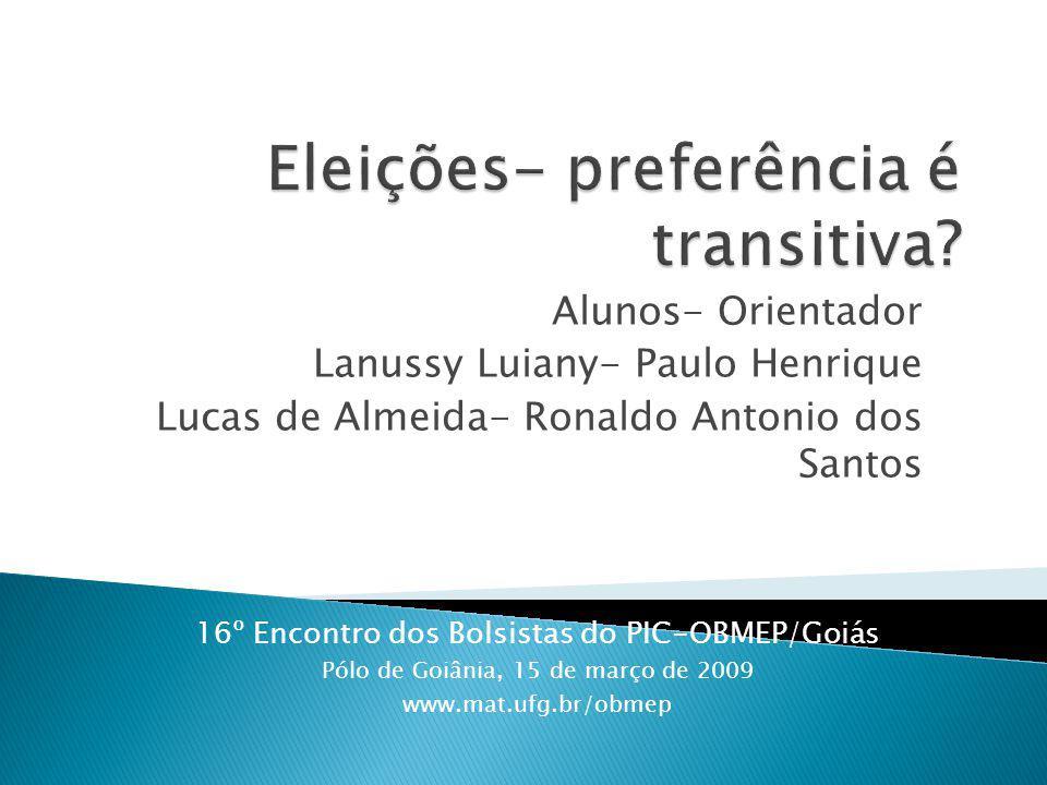 Alunos- Orientador Lanussy Luiany- Paulo Henrique Lucas de Almeida- Ronaldo Antonio dos Santos 16º Encontro dos Bolsistas do PIC-OBMEP/Goiás Pólo de Goiânia, 15 de março de 2009 www.mat.ufg.br/obmep