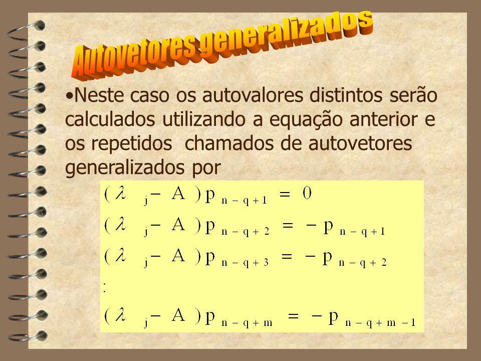 Em que q= no. de autovetores distintos m= no. de autovetores generalizados