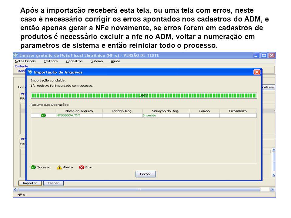 Após a importação receberá esta tela, ou uma tela com erros, neste caso é necessário corrigir os erros apontados nos cadastros do ADM, e então apenas