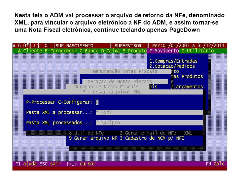 Nesta tela o ADM vai processar o arquivo de retorno da NFe, denominado XML, para vincular o arquivo eletrônico a NF do ADM, e assim tornar-se uma Nota
