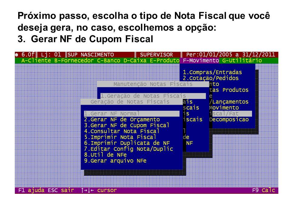 Nesta tela deve informar, o tipo de destinatário (Cliente ou fornecedor), e demais dados da NF que são a base para emissão do documento fiscal, inclusive forma de pagamento e Descrição da Operação.