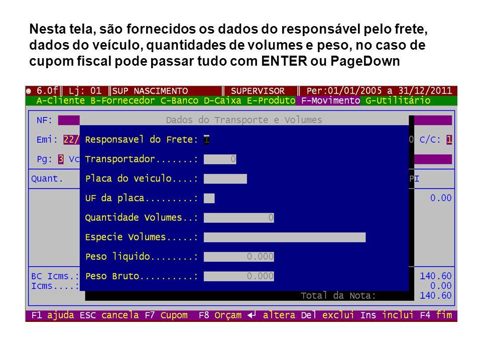Nesta tela o ADM vai processar o arquivo de retorno da NFe, denominado XML, para vincular o arquivo eletrônico a NF do ADM, e assim tornar-se uma Nota Fiscal eletrônica, continue teclando apenas PageDown