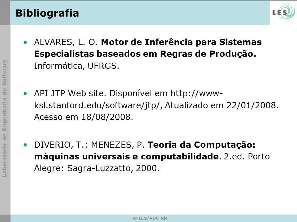 Bibliografia ALVARES, L. O. Motor de Inferência para Sistemas Especialistas baseados em Regras de Produção. Informática, UFRGS. API JTP Web site. Disp