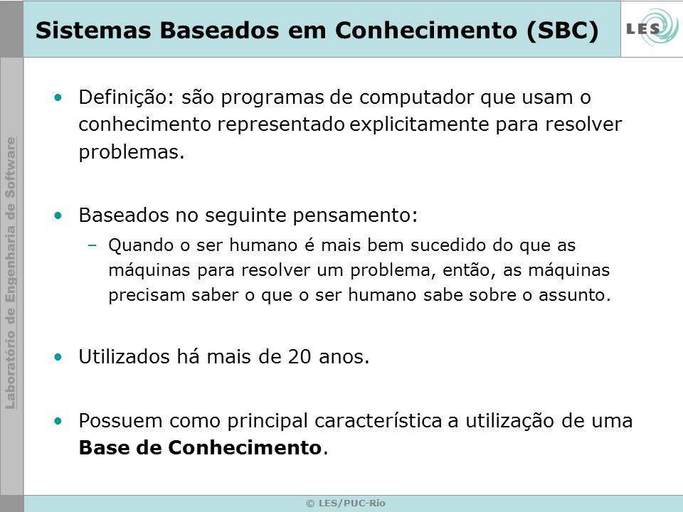 Sistemas Baseados em Conhecimento (SBC) Definição: são programas de computador que usam o conhecimento representado explicitamente para resolver probl