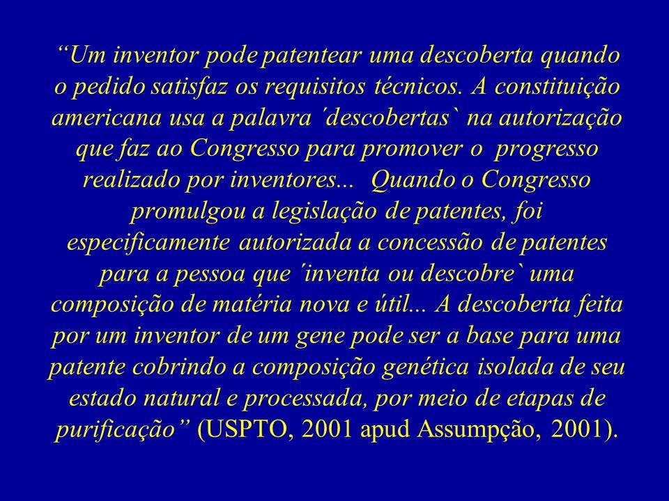 Um inventor pode patentear uma descoberta quando o pedido satisfaz os requisitos técnicos.