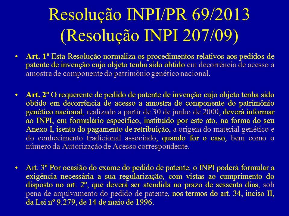 Resolução INPI/PR 69/2013 (Resolução INPI 207/09) Art.