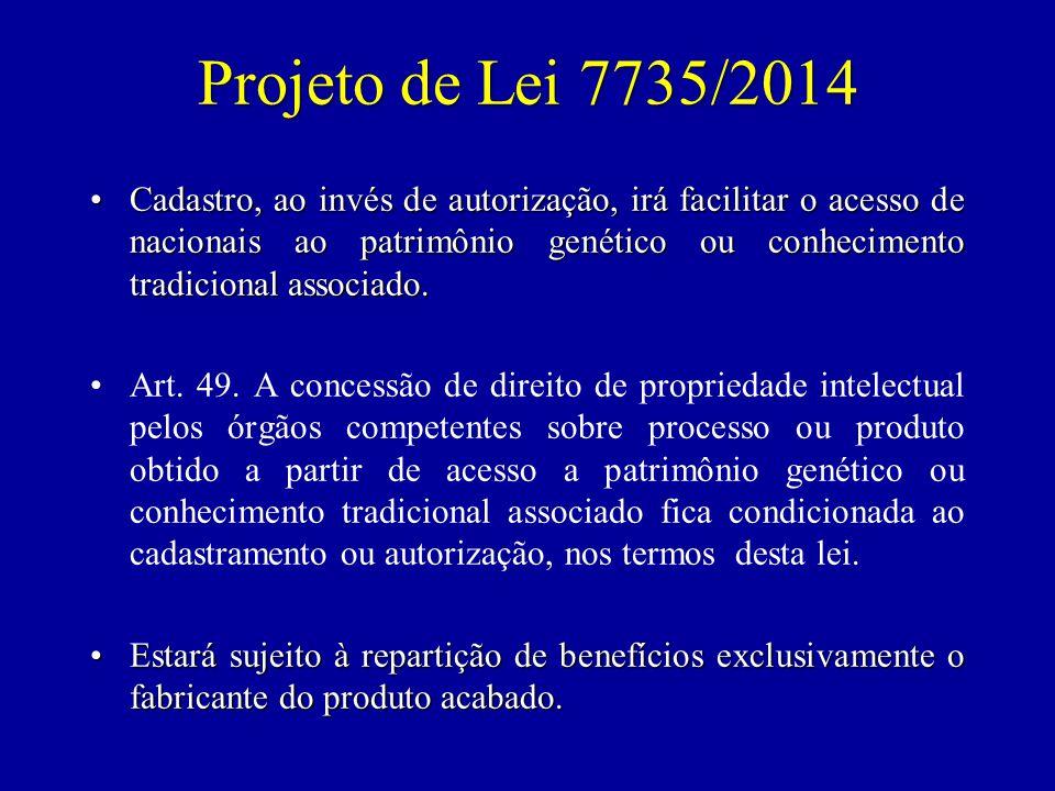 Projeto de Lei 7735/2014 Cadastro, ao invés de autorização, irá facilitar o acesso de nacionais ao patrimônio genético ou conhecimento tradicional associado.Cadastro, ao invés de autorização, irá facilitar o acesso de nacionais ao patrimônio genético ou conhecimento tradicional associado.