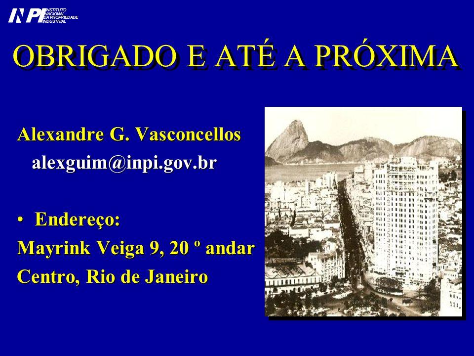 OBRIGADO E ATÉ A PRÓXIMA Alexandre G.