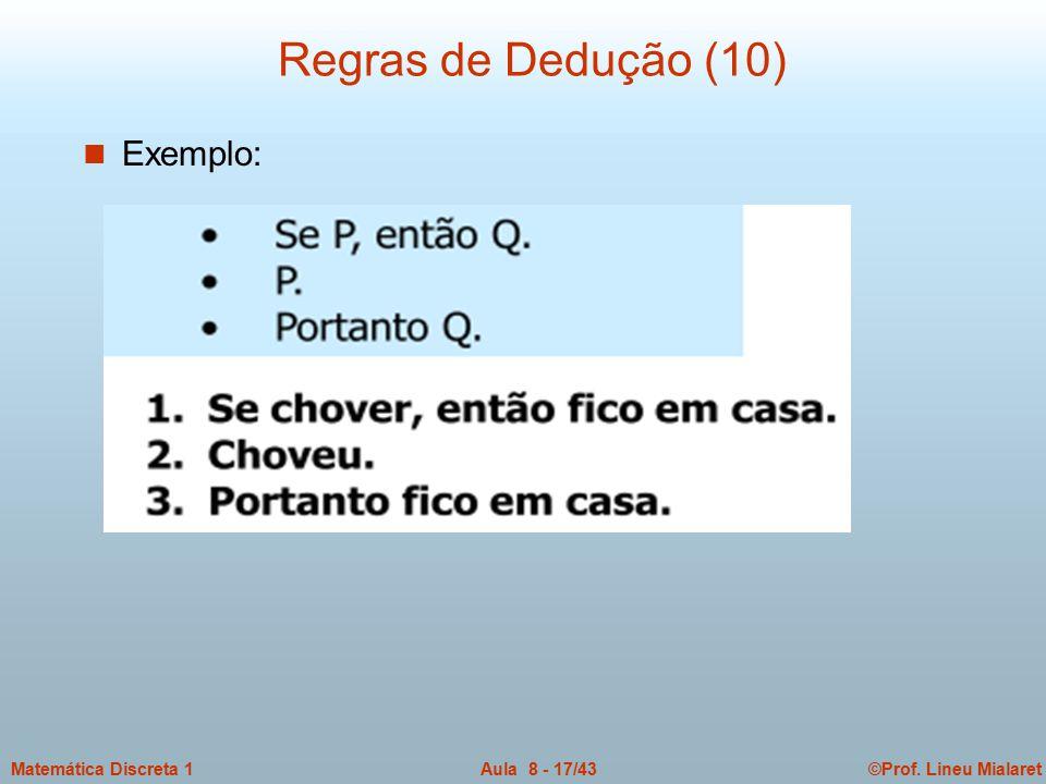 ©Prof. Lineu MialaretAula 8 - 17/43Matemática Discreta 1 Regras de Dedução (10) n Exemplo: