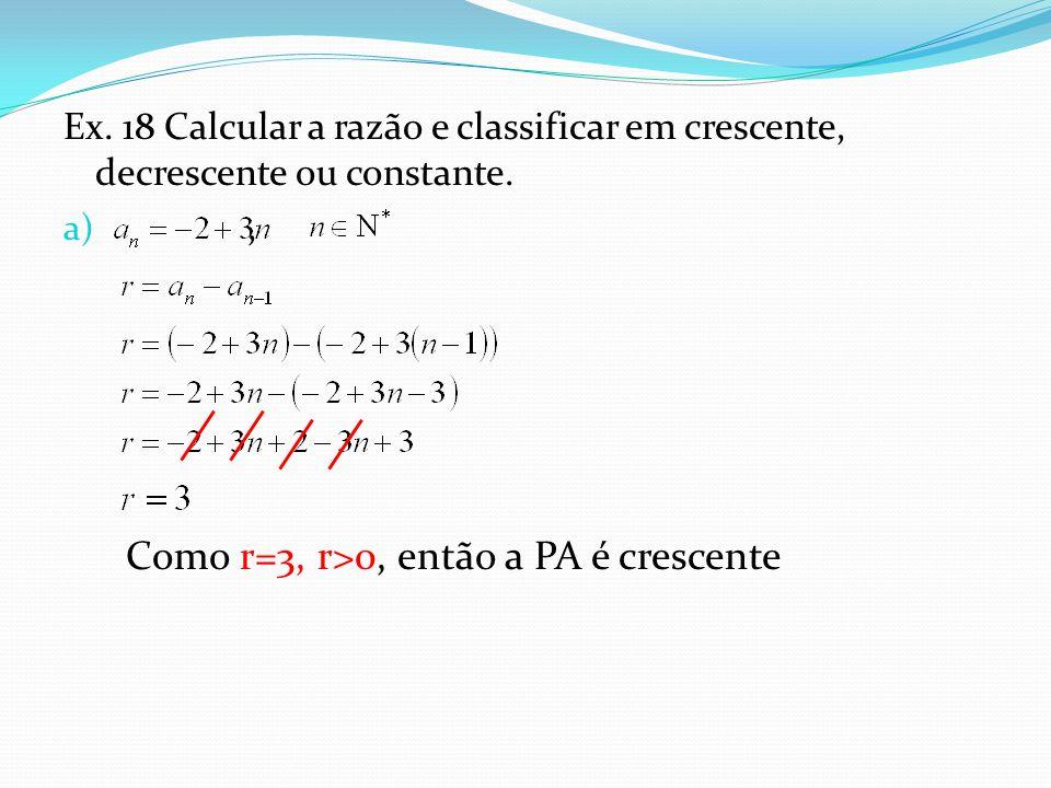 Ex.18 Calcular a razão e classificar em crescente, decrescente ou constante.