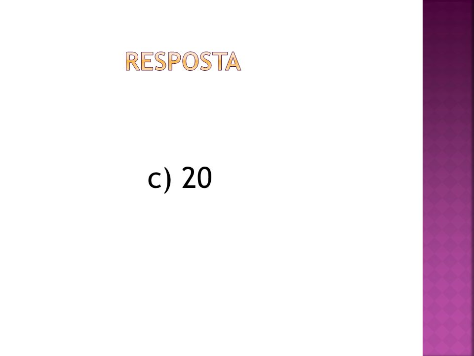 c) 20