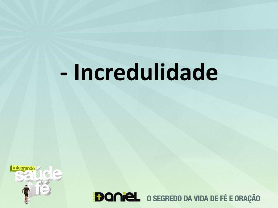 - Incredulidade
