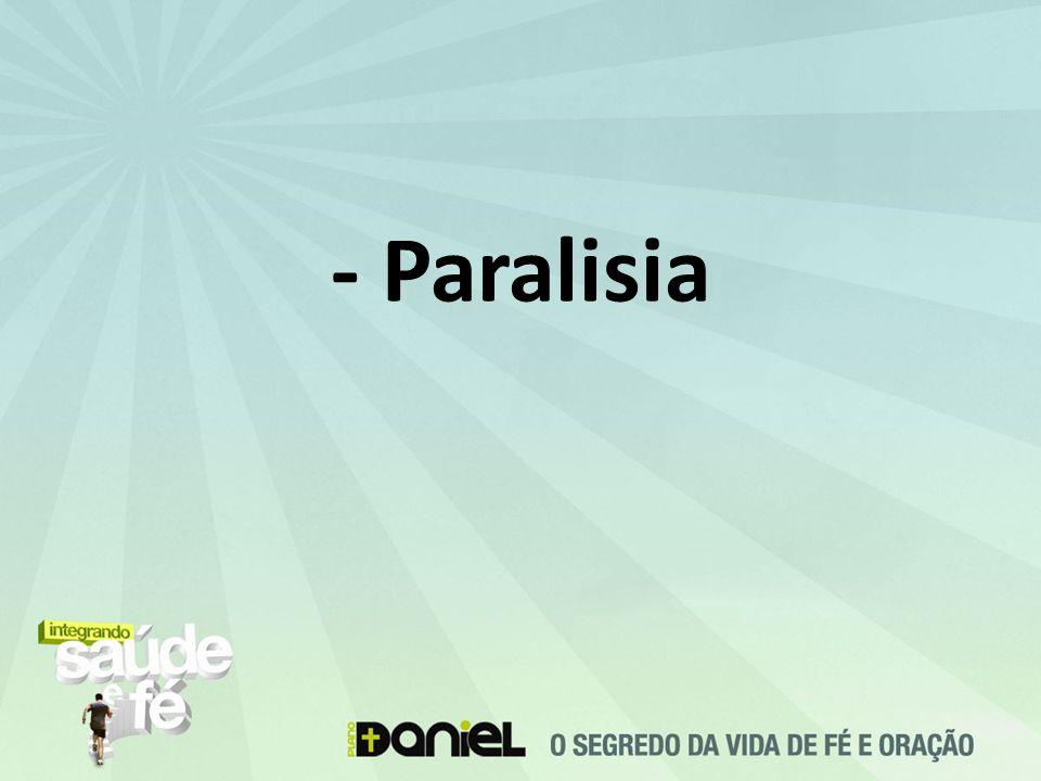 - Paralisia