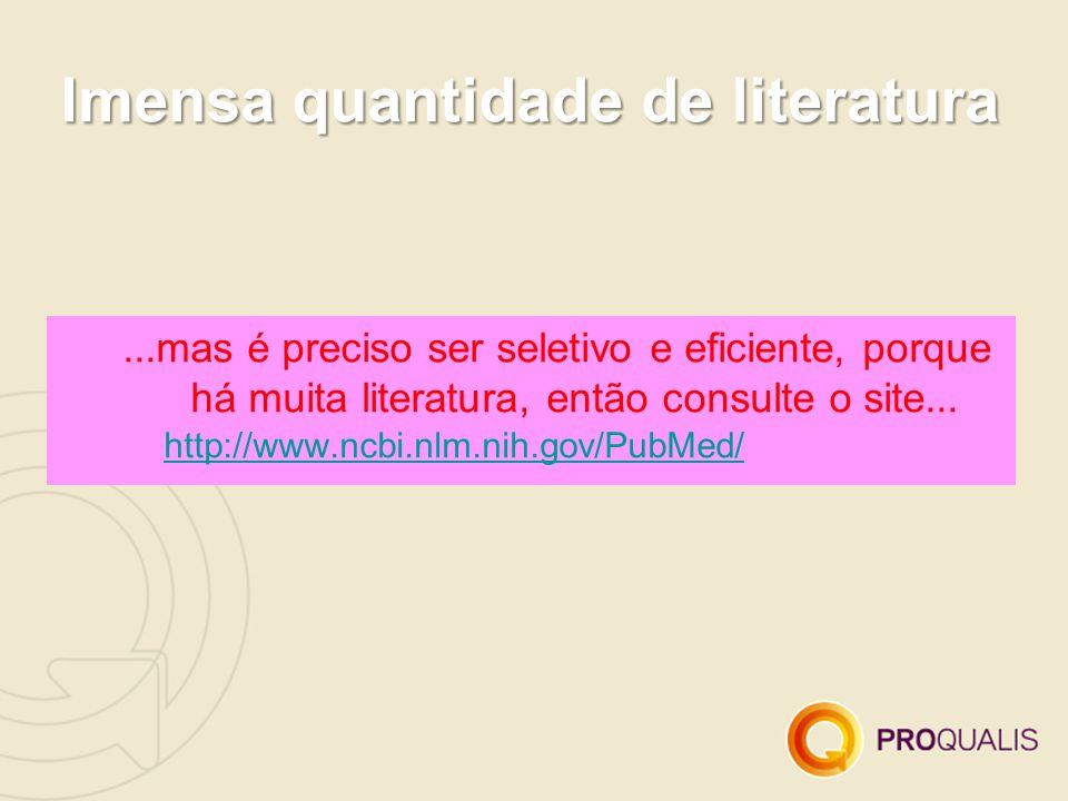 Imensa quantidade de literatura...mas é preciso ser seletivo e eficiente, porque há muita literatura, então consulte o site...