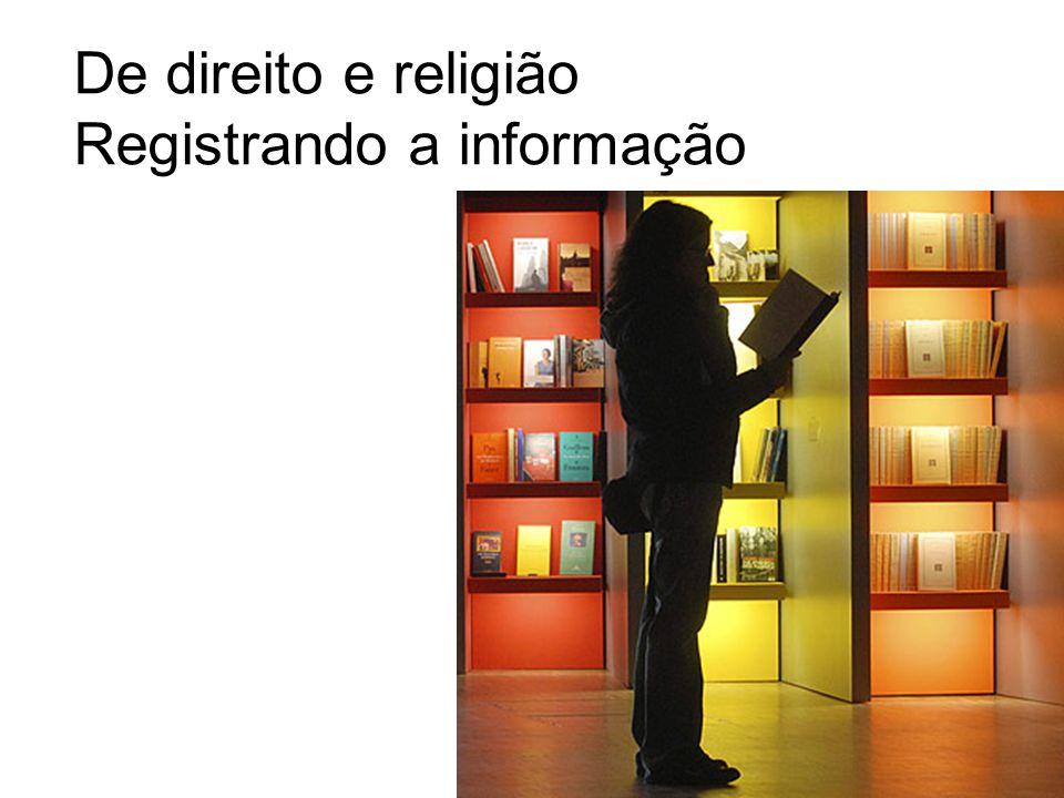 De direito e religião Registrando a informação