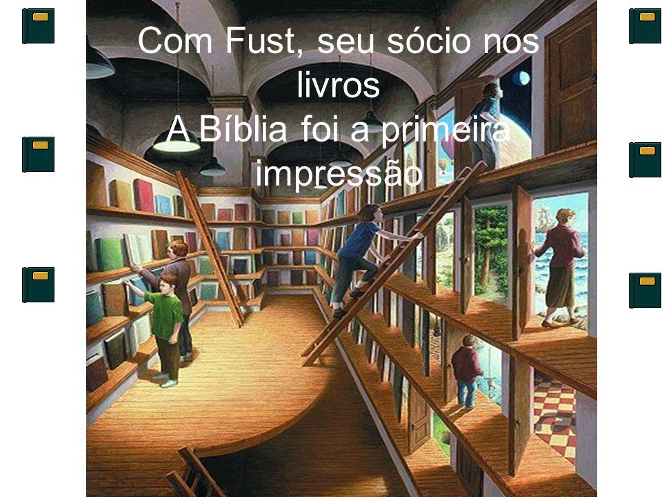 Com Fust, seu sócio nos livros A Bíblia foi a primeira impressão