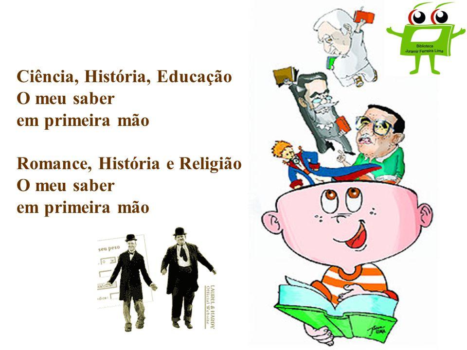 Ciência, História, Educação O meu saber em primeira mão Romance, História e Religião O meu saber em primeira mão