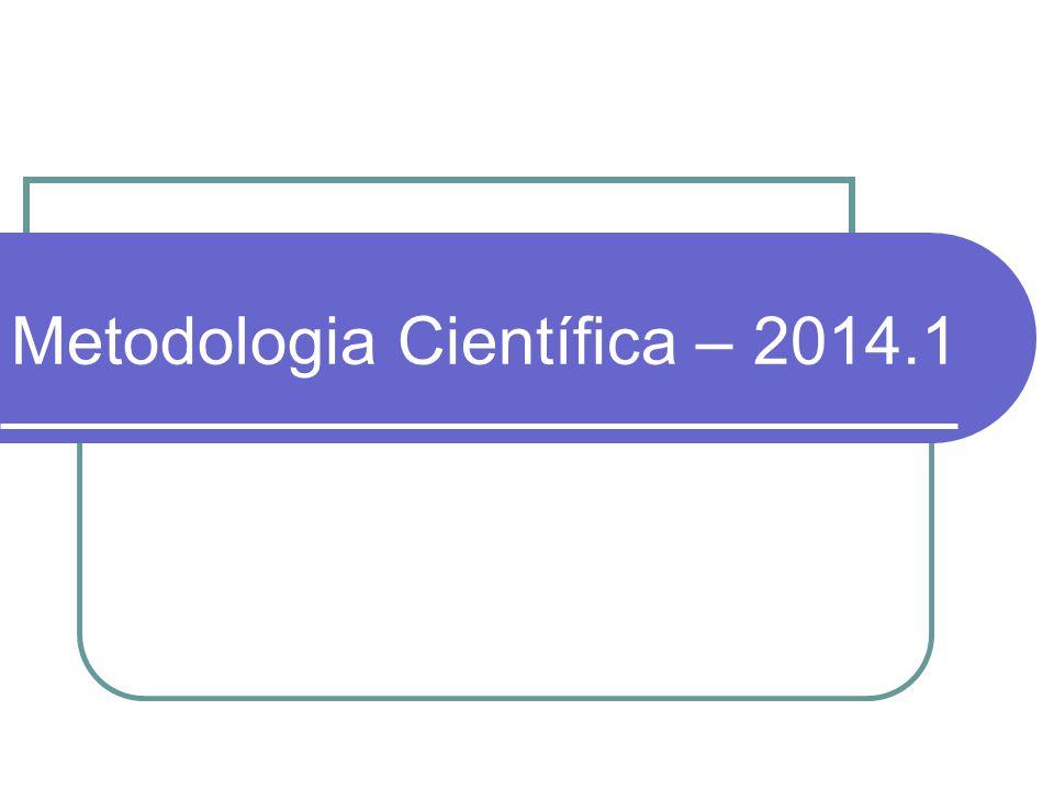 Metodologia Científica – 2014.1
