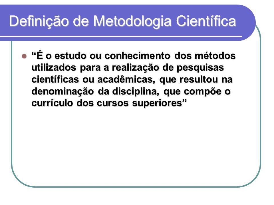Método é uma forma de selecionar técnicas, forma de avaliar alternativas para ação científica...
