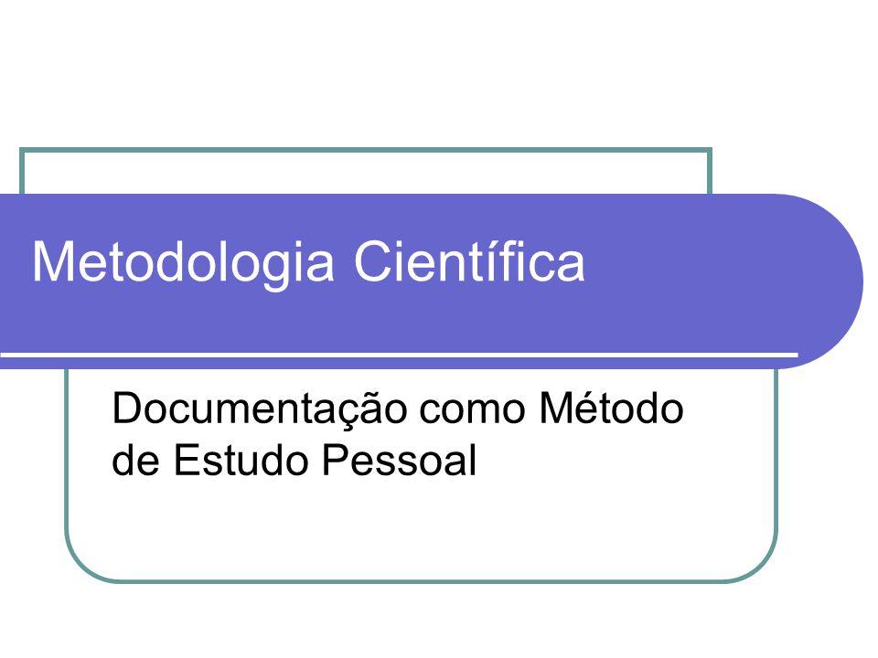 Metodologia Científica Documentação como Método de Estudo Pessoal