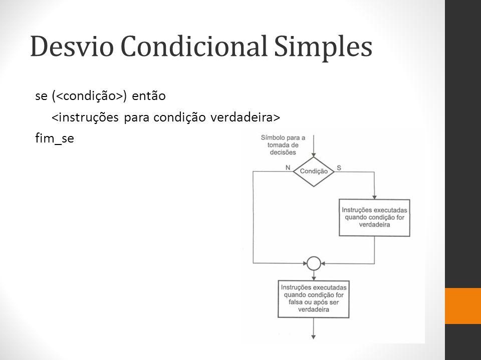 Desvio Condicional Simples se ( ) então fim_se