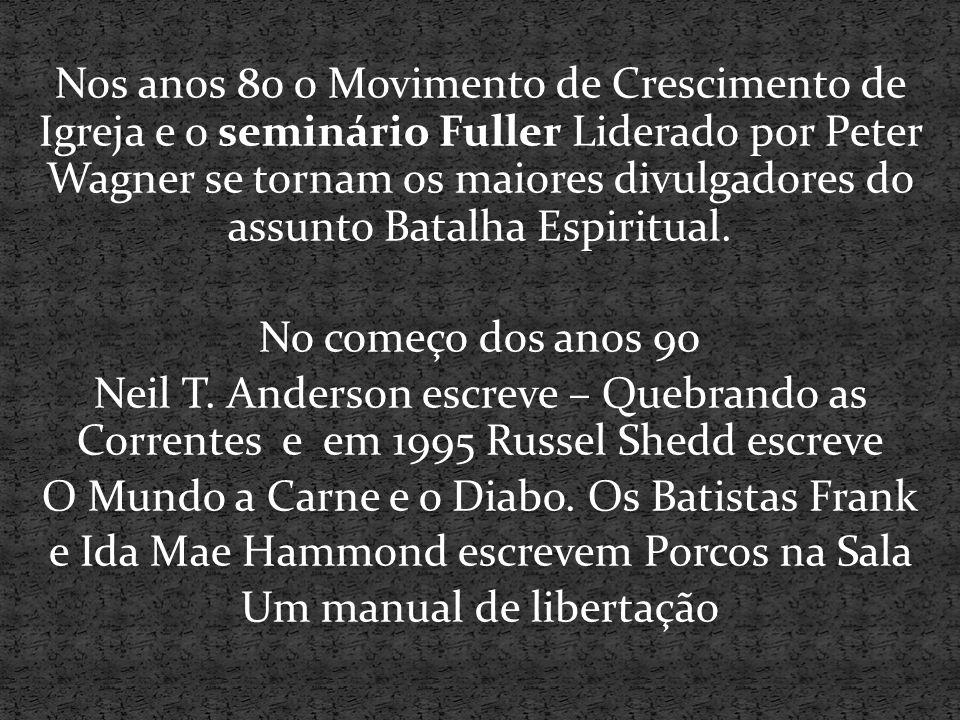 Nos anos 80 o Movimento de Crescimento de Igreja e o seminário Fuller Liderado por Peter Wagner se tornam os maiores divulgadores do assunto Batalha E