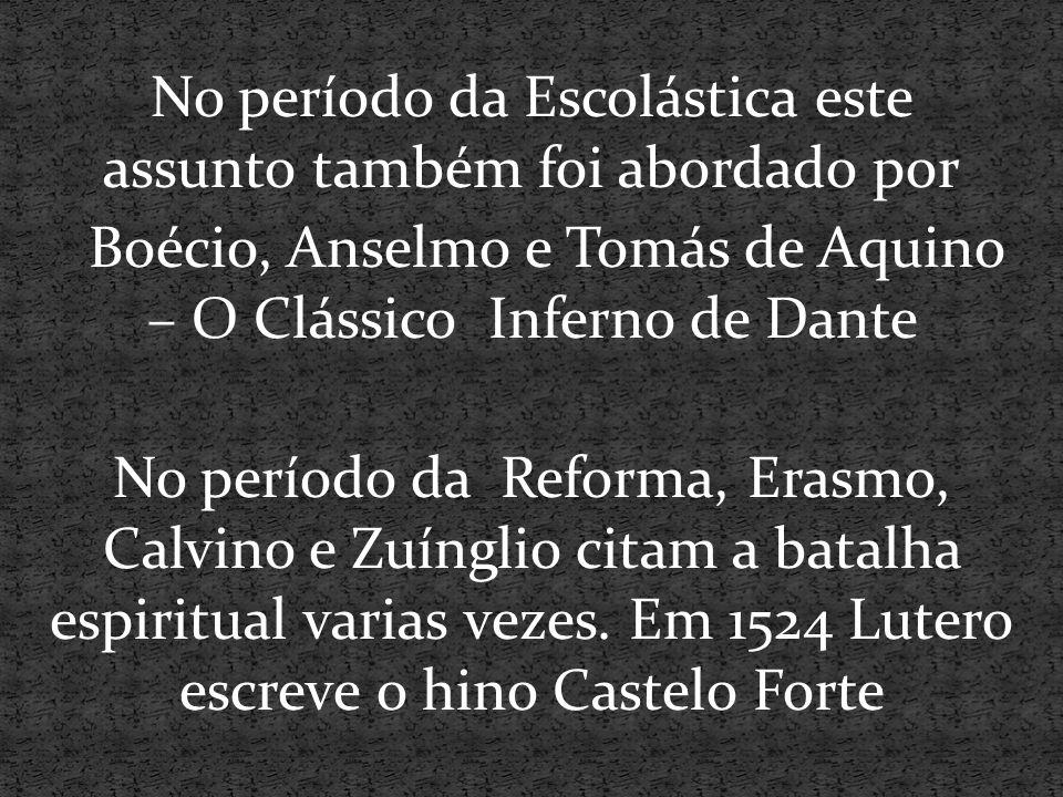 No período da Escolástica este assunto também foi abordado por Boécio, Anselmo e Tomás de Aquino – O Clássico Inferno de Dante No período da Reforma,