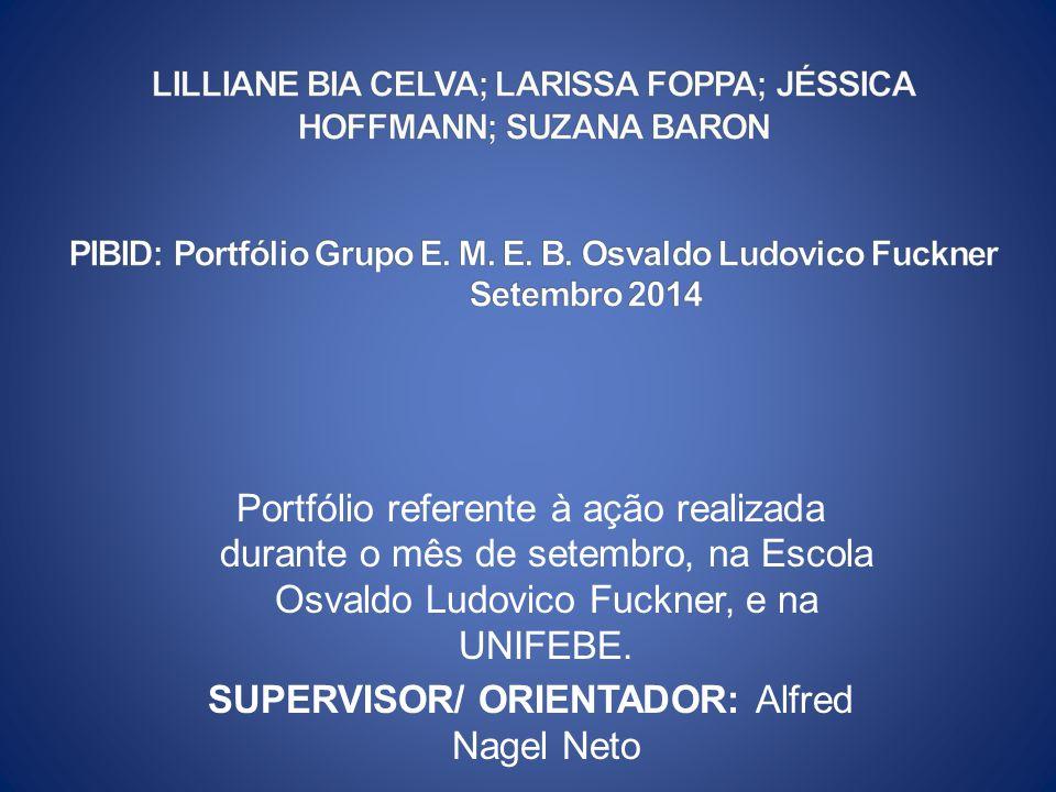 Portfólio referente à ação realizada durante o mês de setembro, na Escola Osvaldo Ludovico Fuckner, e na UNIFEBE. SUPERVISOR/ ORIENTADOR: Alfred Nagel