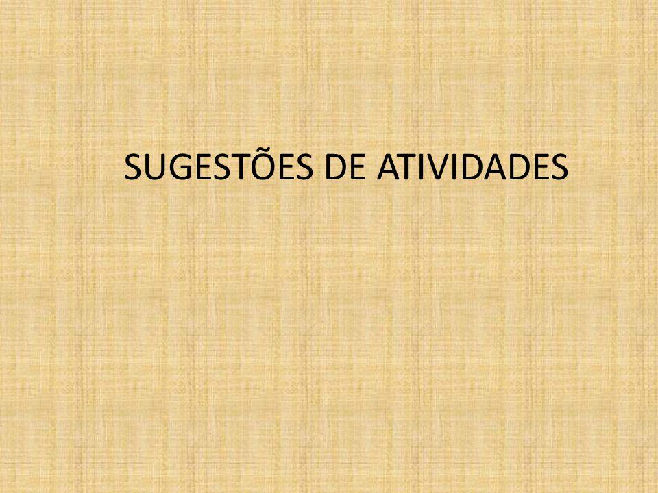 SUGESTÕES DE ATIVIDADES