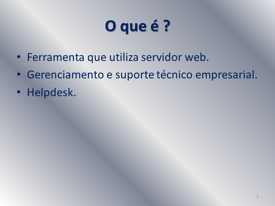 Ferramenta que utiliza servidor web. Gerenciamento e suporte técnico empresarial. Helpdesk. 3