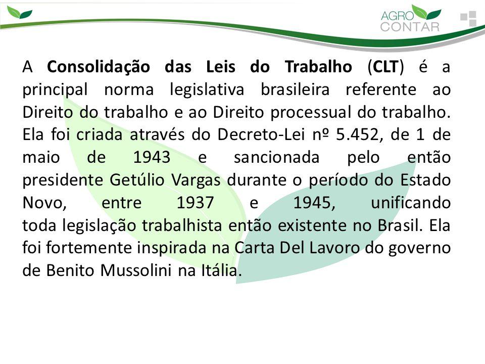 A Consolidação das Leis do Trabalho (CLT) é a principal norma legislativa brasileira referente ao Direito do trabalho e ao Direito processual do traba