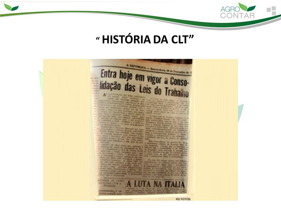 """"""" HISTÓRIA DA CLT"""""""
