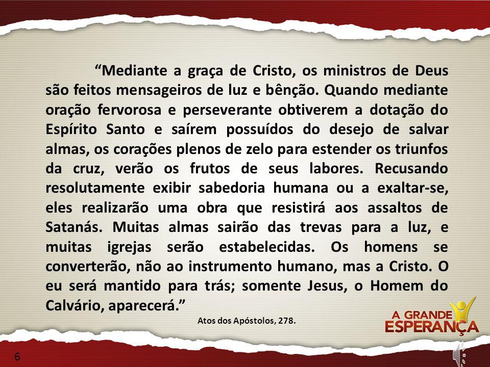 Mediante a graça de Cristo, os ministros de Deus são feitos mensageiros de luz e bênção.