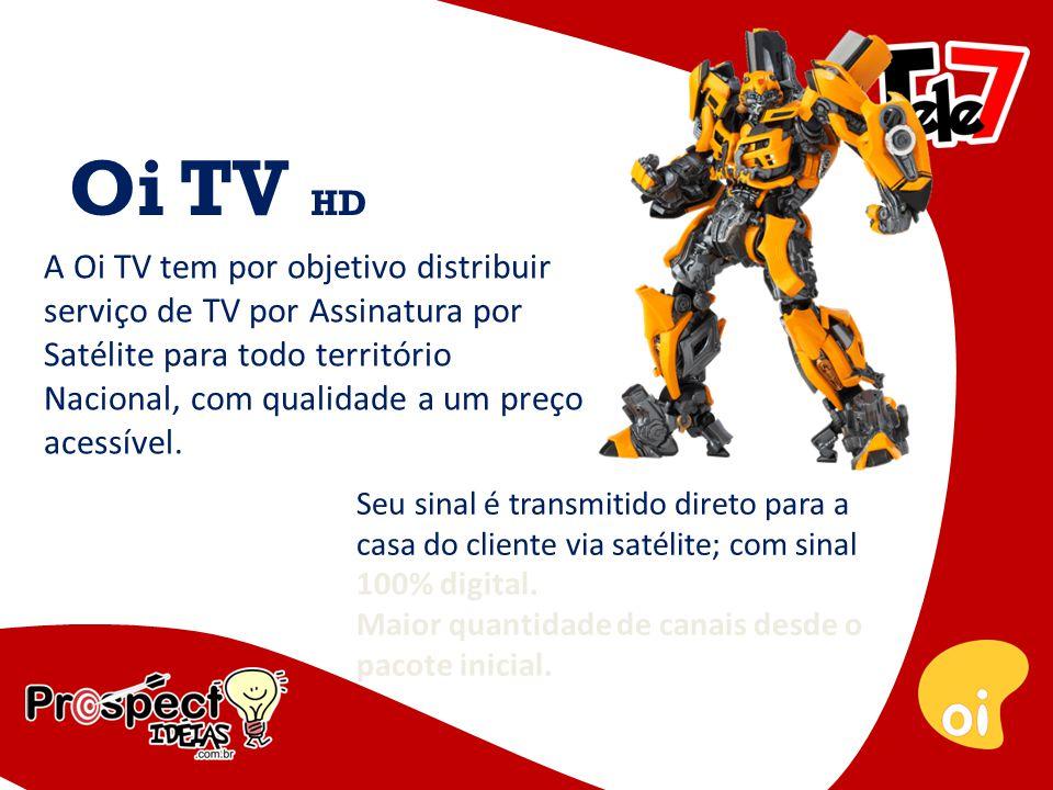 Oi TV HD Oi TV é uma operadora de TV por assinatura pertencente a Oi que atua via satélite com a tecnologia DTH em 24 estados do Brasil.