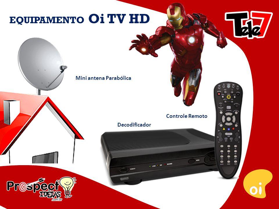 Oi TV HD A Oi TV tem por objetivo distribuir serviço de TV por Assinatura por Satélite para todo território Nacional, com qualidade a um preço acessível.