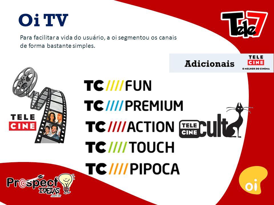 Adicionais Oi TV Para facilitar a vida do usuário, a oi segmentou os canais de forma bastante simples.
