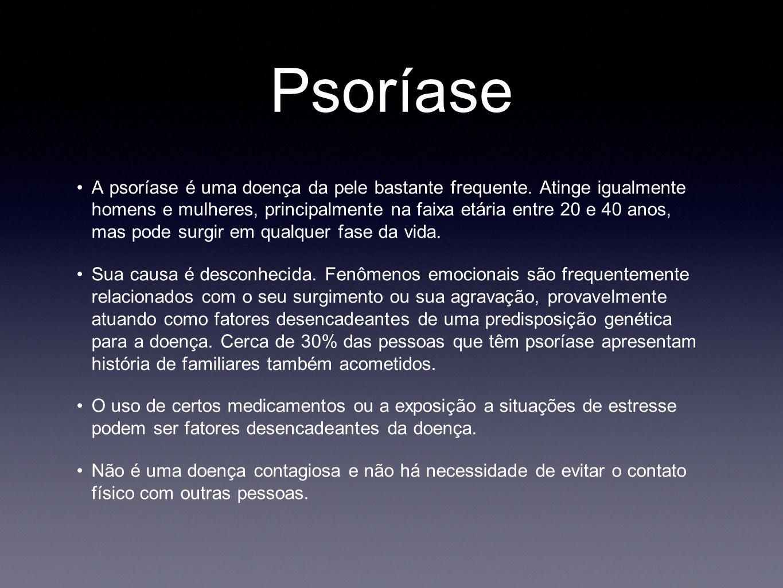 Psoríase A psoríase é uma doença da pele bastante frequente. Atinge igualmente homens e mulheres, principalmente na faixa etária entre 20 e 40 anos, m