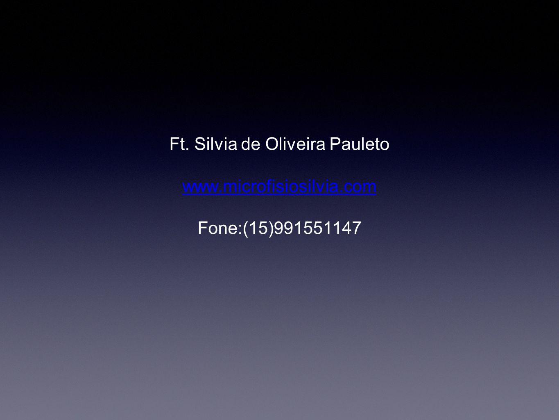 Ft. Silvia de Oliveira Pauleto www.microfisiosilvia.com Fone:(15)991551147