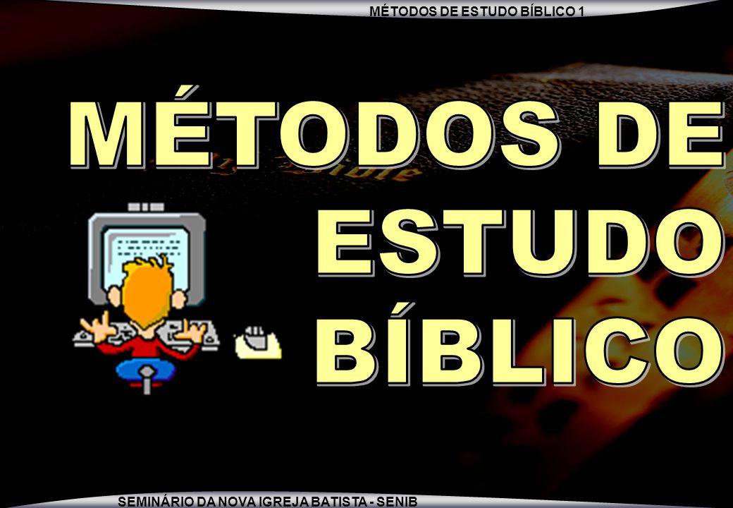 MÉTODOS DE ESTUDO BÍBLICO 1 SEMINÁRIO DA NOVA IGREJA BATISTA - SENIB 11