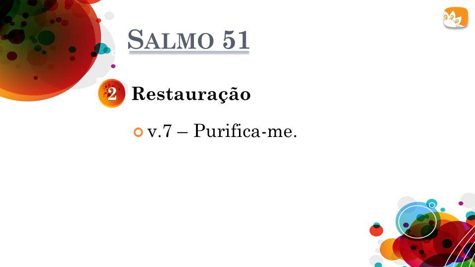 S ALMO 51 Restauração2 v.7 – Purifica-me.