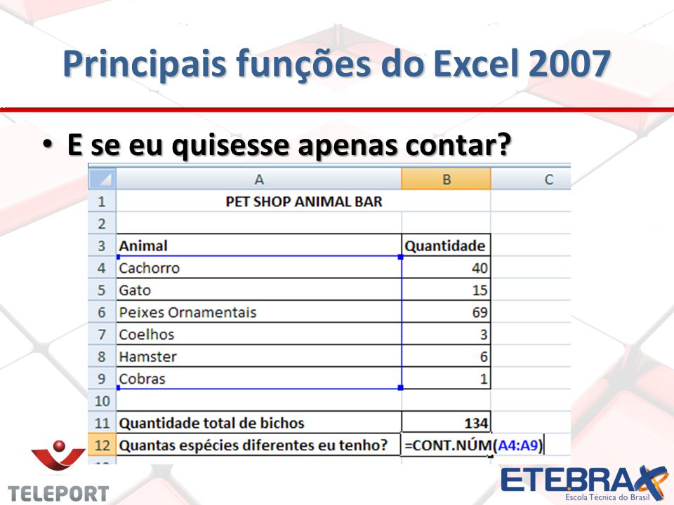 Principais funções do Excel 2007 E se eu quisesse apenas contar? E se eu quisesse apenas contar?