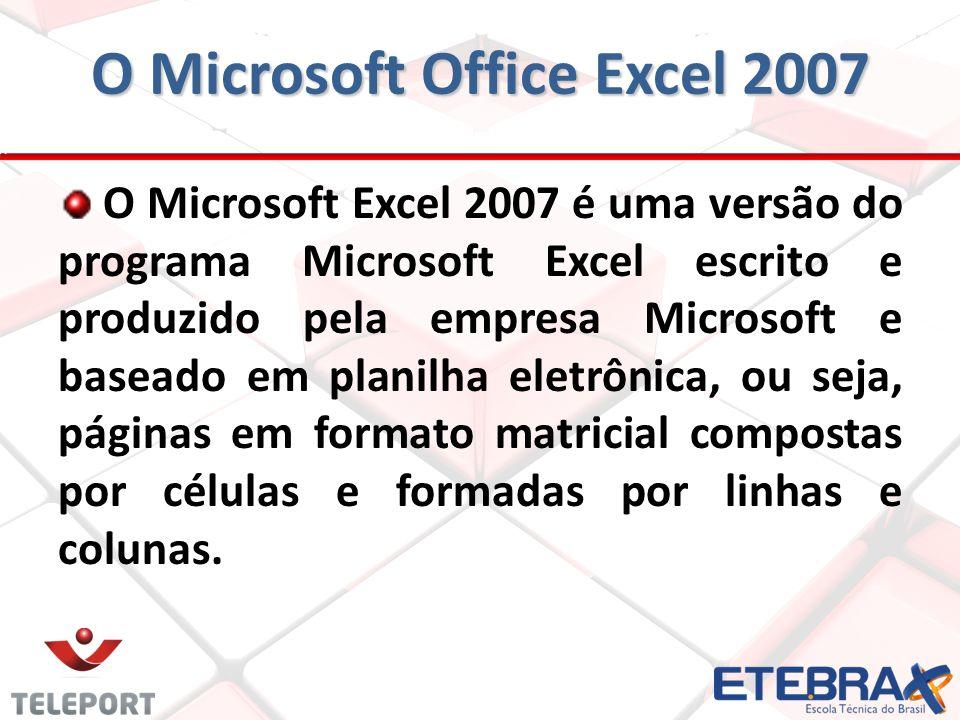 O Microsoft Excel 2007 é uma versão do programa Microsoft Excel escrito e produzido pela empresa Microsoft e baseado em planilha eletrônica, ou seja,