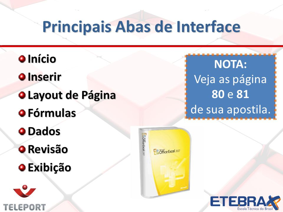 Principais funções do Excel 2007 Dica: O primeiro ; você troca pela palavra então e o segundo ; você troca pela palavra senão.