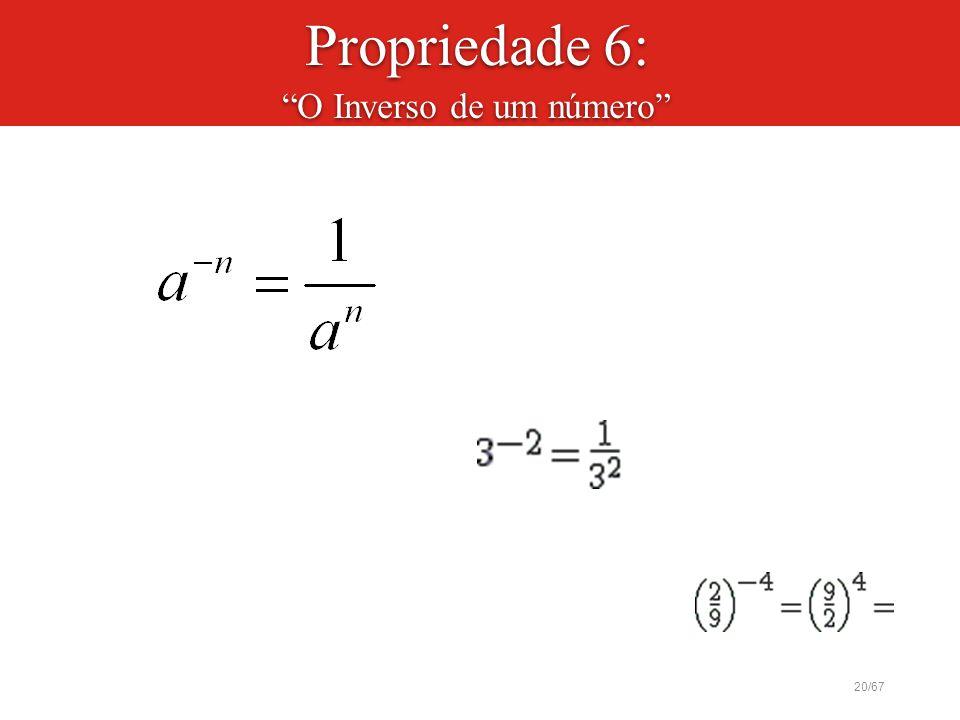 """20/67 Propriedade 6: """"O Inverso de um número"""""""