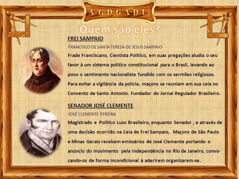FRANCISCO DE SANTA TEREZA DE JESUS SAMPAIO FREI SAMPAIO Frade Franciscano, Cientista Político, em suas pregações aludia o seu favor à um sistema polít