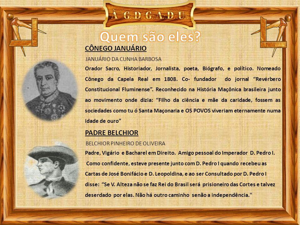 JANUÁRIO DA CUNHA BARBOSA CÔNEGO JANUÁRIO Orador Sacro, Historiador, Jornalista, poeta, Biógrafo, e político. Nomeado Cônego da Capela Real em 1808. C