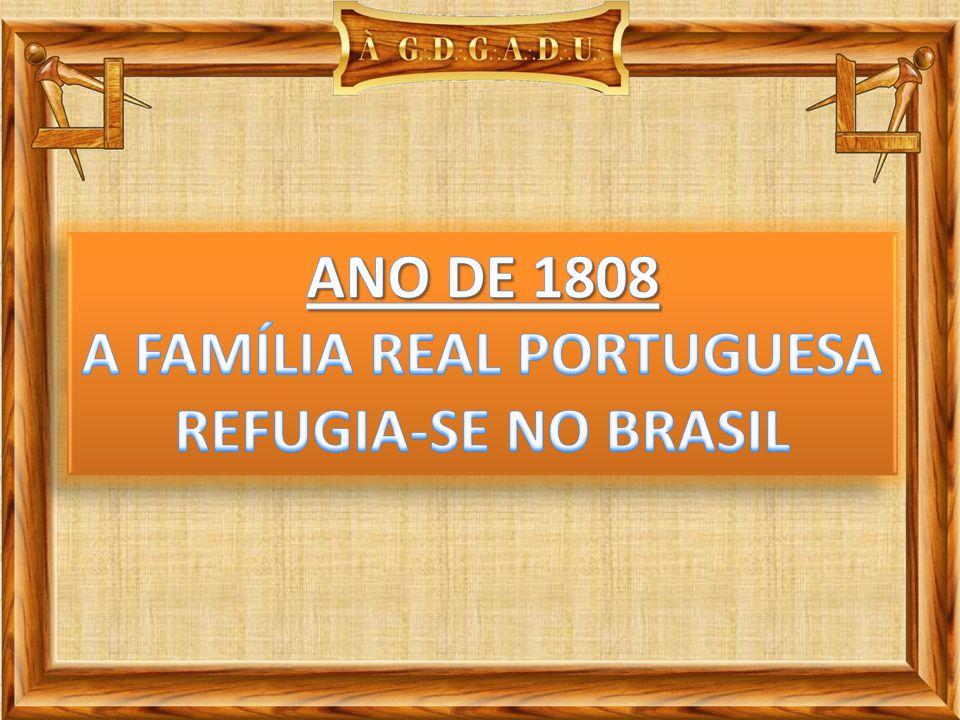 Ano de 1810 – Ocorre a expulsão dos franceses pôr tropas inglesas, Que passam a governar Portugal com o consentimento de D.