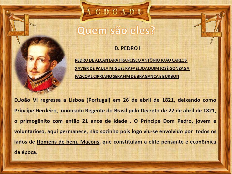 PEDRO DE ALCANTARA FRANCISCO ANTÔNIO JOÃO CARLOS XAVIER DE PAULA MIGUEL RAFAEL JOAQUIM JOSÉ GONZAGA PASCOAL CIPRIANO SERAFIM DE BRAGANÇA E BURBON D. P